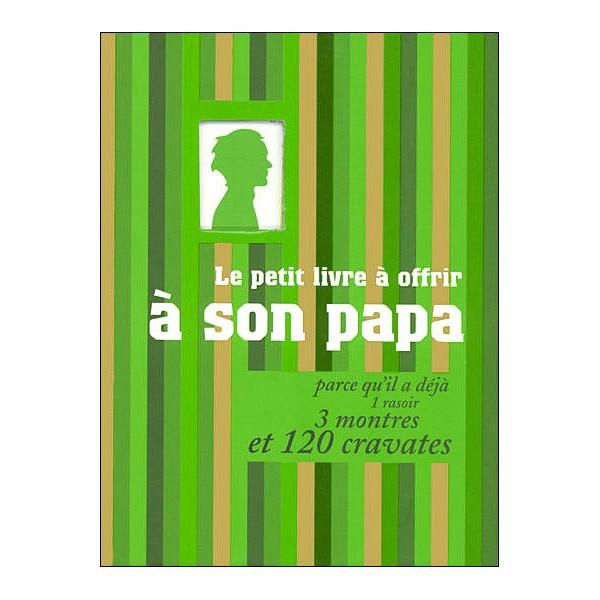 Le petit livre à offrir à son papa