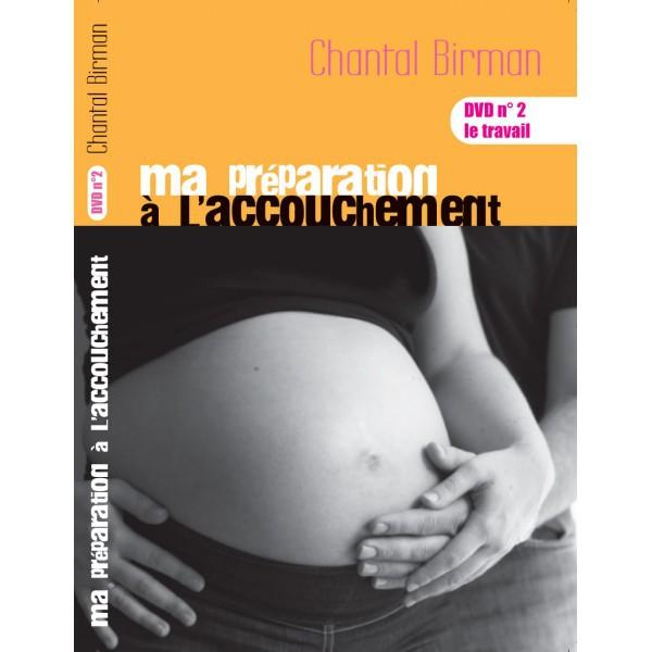 Le travail - DVD N° 2 - Ma préparation à l'accouchement