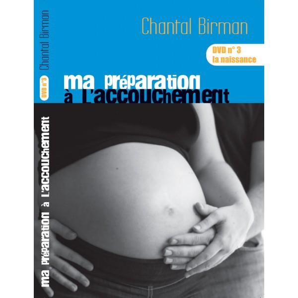 La naissance - dvd N° 3 - Ma préparation à l'accouchement.
