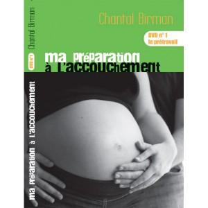 Le prétravail - DVD N° 1 - Ma préparation à l'accouchement.